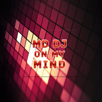 md dj - on my mind (original mix)