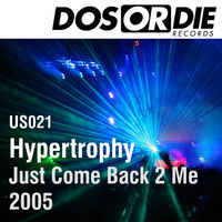 hypertrophy - just come back 2 me