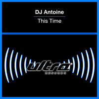 dj antoine - this time (record mix)