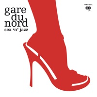 gare du nord - somethin' in my mouth (sex 'n' jazz 1)