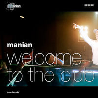 manian - welcome to the club now (faster n longer edit)