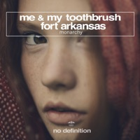 me & my toothbrush & fort arkansas - monarchy (original club mix)